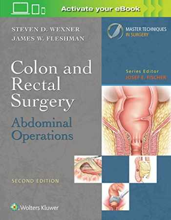 9781496347237-1496347234-Colon and Rectal Surgery: Abdominal Operations (Master Techniques in Surgery)