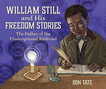 9781561459353-1561459356-William Still and His Freedom Stories: The Father of the Underground Railroad