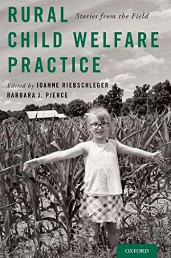9780190870423-0190870427-Rural Child Welfare Practice: Stories from the Field
