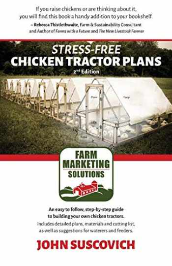 9780996567480-0996567488-Stress-Free Chicken Tractor Plans: An Easy to Follow, Step-by-Step Guide to Building Your Own Chicken Tractors.