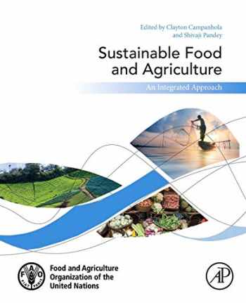 9780128121344-0128121343-Sustainable Food and Agriculture: An Integrated Approach