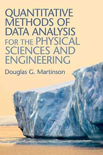 9781107029767-1107029767-Quantitative Methods of Data Analysis for the Physical Sciences and Engineering