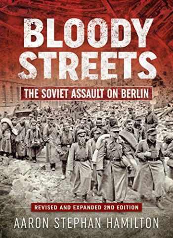9781912866137-1912866137-Bloody Streets: The Soviet Assault on Berlin