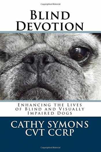 9781469952666-1469952661-Blind Devotion: Enhancing the Lives of Blind and Visually Impaired Dogs