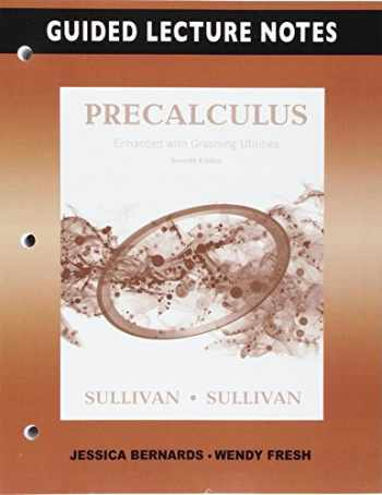 9780134121796-0134121791-Guided Lecture Notes for Precalculus Enhanced with Graphing Utilities