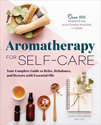 9781646112210-1646112210-Aromatherapy for Self-Care: Your Complete Guide to Relax, Rebalance, and Restore with Essential Oils