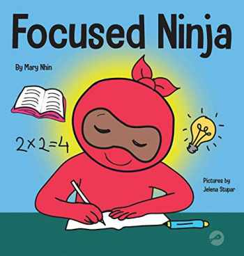 9781953399755-1953399754-Focused Ninja: A Children's Book About Increasing Focus and Concentration at Home and School (21) (Ninja Life Hacks)