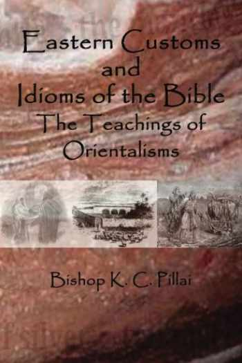 9781515214670-1515214672-Eastern Customs and Idioms of the Bible: The Teachings of Orientalisms