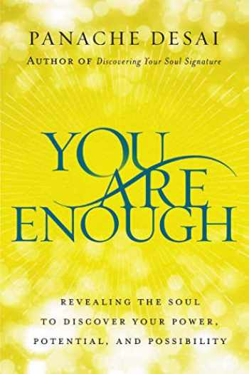 9780062932570-0062932578-You Are Enough: Revealing the Soul to Discover Your Power, Potential, and Possibility