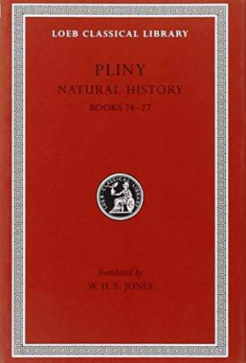9780674994324-0674994329-Pliny: Natural History, Volume VII, Books 24-27. Index of Plants. (Loeb Classical Library No. 393)