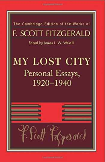 9781107690837-1107690838-Fitzgerald: My Lost City: Personal Essays, 1920–1940 (The Cambridge Edition of the Works of F. Scott Fitzgerald)