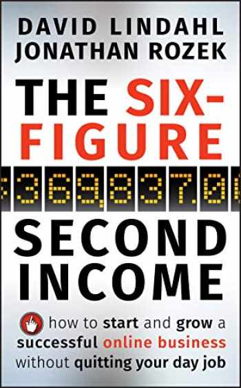 9780470633953-0470633956-The Six-Figure Second Income: How To Start and Grow A Successful Online Business Without Quitting Your Day Job