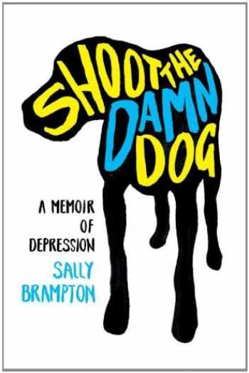 9780393066784-0393066789-Shoot the Damn Dog: A Memoir of Depression