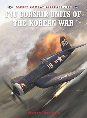 9781846034114-1846034116-F4U Corsair Units of the Korean War (Osprey Combat Aircraft 78)