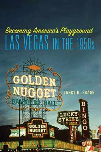 9780806163512-0806163518-Becoming America's Playground: Las Vegas in the 1950s