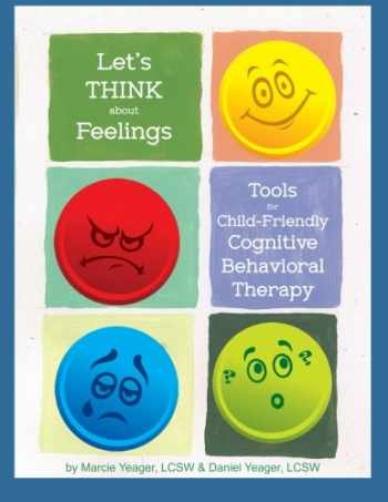 9780692641552-0692641556-Let's Think About Feelings: Tools for Child-Friendly CBT