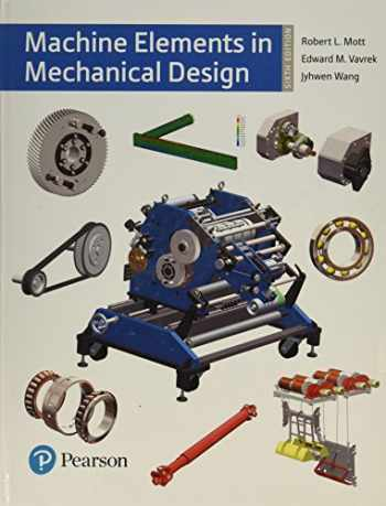9780134441184-0134441184-Machine Elements in Mechanical Design (6th Edition) (What's New in Trades & Technology)