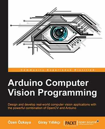9781783552627-178355262X-Arduino Computer Vision Programming: Design and develop real-world computer vision applications with the powerful combination of OpenCV and Arduino