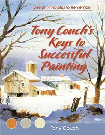 9781626540477-1626540470-Tony Couch's Keys to Successful Painting