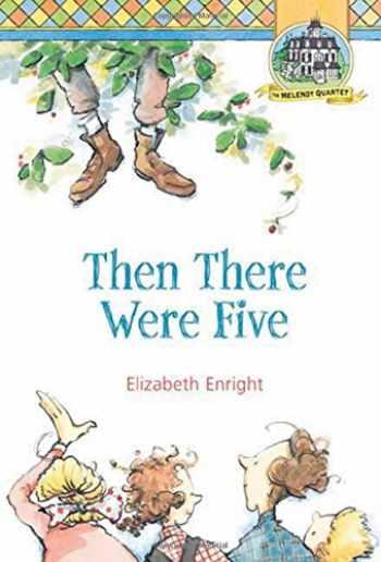 9780312376000-0312376006-Then There Were Five (Melendy Quartet, 3)