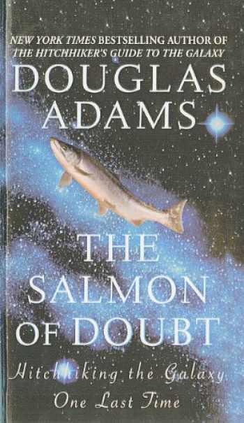 9780756948146-0756948142-The Salmon of Doubt: Hitchhiking the Galaxy One Last Time