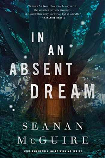 9780765399298-0765399296-In an Absent Dream (Wayward Children, 4)