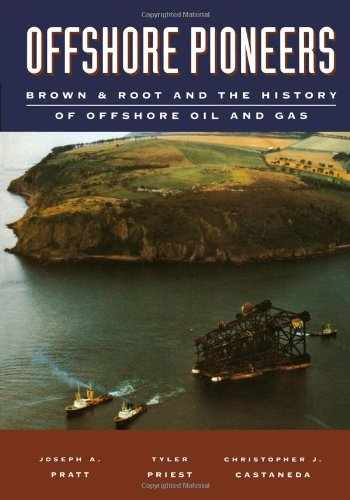 9780884151388-0884151387-Offshore Pioneers: Brown & Root and the History of Offshore Oil and Gas