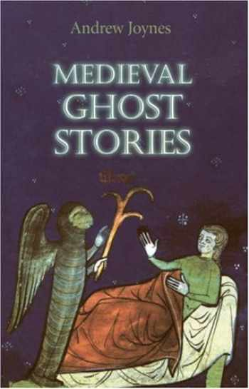 9781843832690-1843832690-Medieval Ghost Stories: An Anthology of Miracles, Marvels and Prodigies
