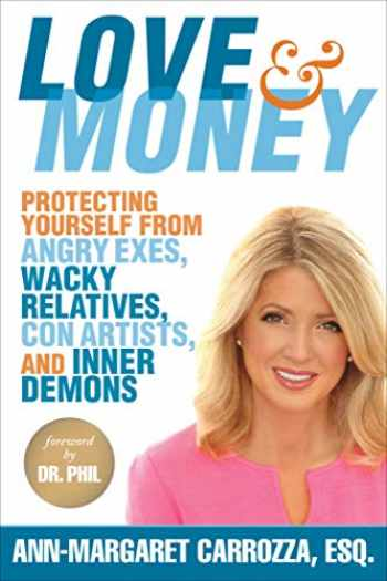 9781621535546-1621535541-Love & Money: Protecting Yourself from Angry Exes, Wacky Relatives, Con Artists, and Inner Demons