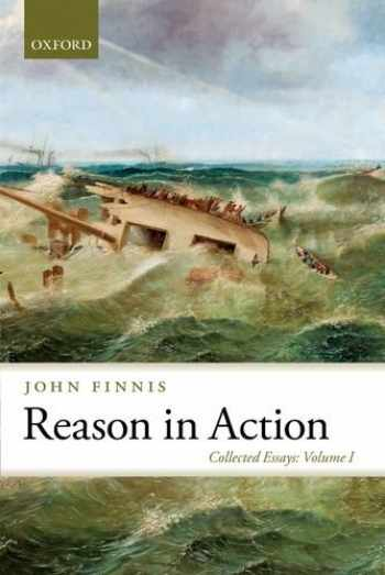 9780199689941-0199689946-Reason in Action: Collected Essays Volume I (Collected Essays of John Finnis)