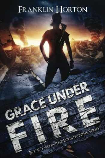 9781978345553-1978345550-Grace Under Fire (Locker Nine) (Volume 2)