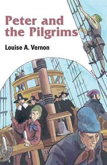9780836192261-0836192265-Peter And The Pilgrims (Louise A. Vernon's Religious Heritage Series)