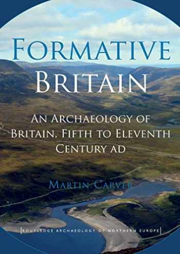 9780415524759-041552475X-Formative Britain: An Archaeology of Britain, Fifth to Eleventh Century AD (Routledge Archaeology of Northern Europe)