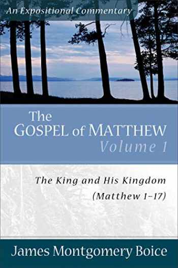 9780801066436-0801066433-The Gospel of Matthew: The King and His Kingdom, Matthew 1-17 (Expositional Commentary)