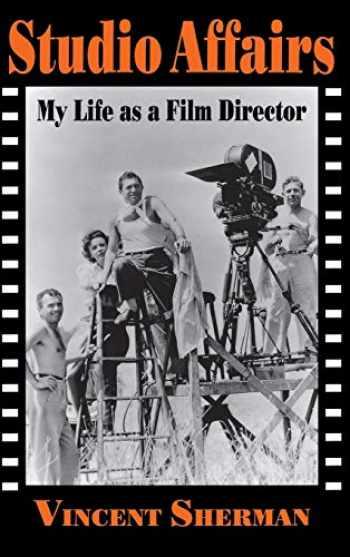 9780813119755-0813119758-Studio Affairs: My Life as a Film Director