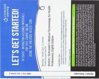 9781305634442-1305634446-MindTap Medical Terminology, 2 term (12 months) Printed Access Card for Ehrlich/Schroeder/Ehrlich/Schroeder's Medical Terminology for Health Professions, 8th