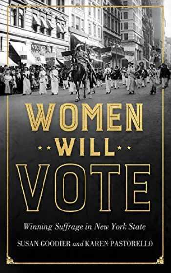 9781501705557-1501705555-Women Will Vote: Winning Suffrage in New York State