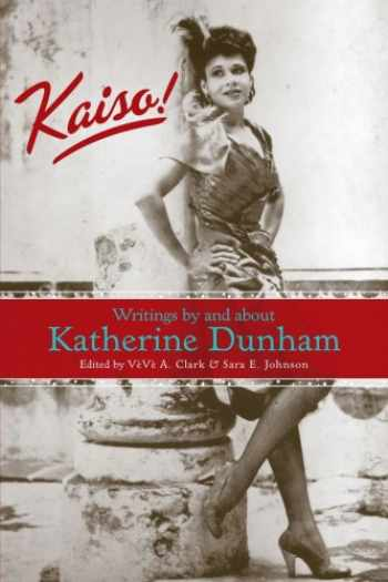 9780299212742-0299212742-Kaiso!: Writings by and about Katherine Dunham (Studies in Dance History)