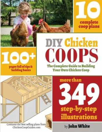9781499768442-1499768443-DIY Chicken Coops: The Complete Guide To Building Your Own Chicken Coop