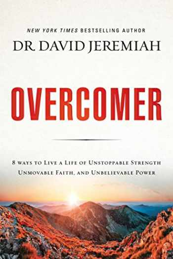 9780785220947-0785220941-Overcomer: 8 Ways to Live a Life of Unstoppable Strength, Unmovable Faith, and Unbelievable Power