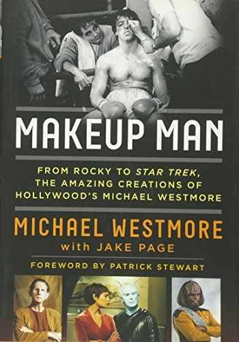 9781630761905-1630761907-Makeup Man: From Rocky to Star Trek The Amazing Creations of Hollywood's Michael Westmore