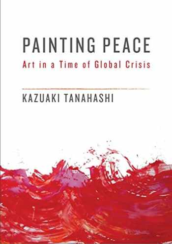 9781611805437-1611805430-Painting Peace: Art in a Time of Global Crisis