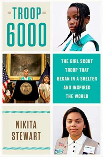 9781984820754-1984820753-Troop 6000: The Girl Scout Troop That Began in a Shelter and Inspired the World