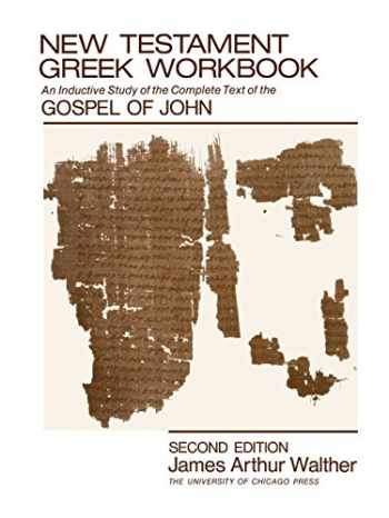 9780226872391-0226872394-New Testament Greek Workbook: An Inductive Study of the Complete Text of the Gospel of John