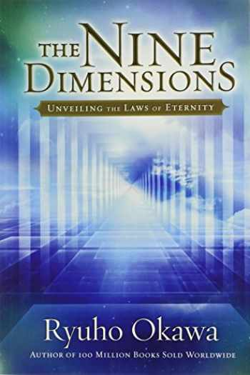 9780982698563-0982698569-The Nine Dimensions: Unveiling the Laws of Eternity