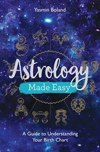 9781788172486-1788172485-Astrology Made Easy: A Guide to Understanding Your Birth Chart