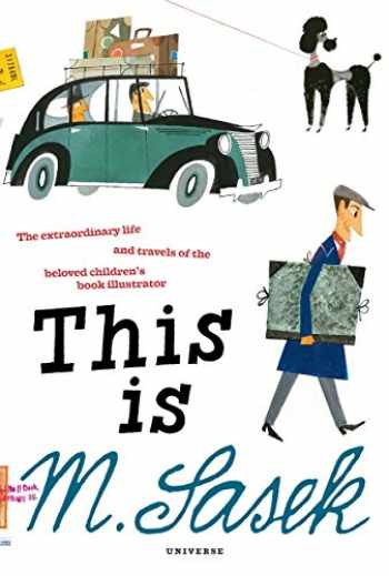 9780789334275-0789334275-This is M. Sasek: The Extraordinary Life and Travels of the Beloved Children's Book Illustrator