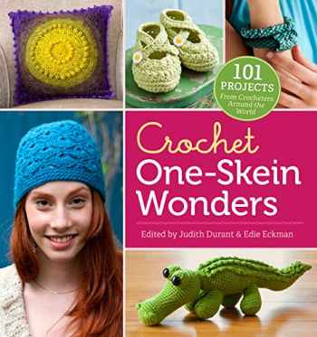 9781612120423-1612120423-Crochet One-Skein Wonders®: 101 Projects from Crocheters around the World