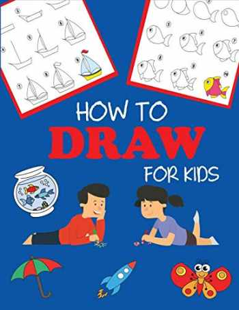 9781947243392-194724339X-How to Draw for Kids: Learn to Draw Step by Step, Easy and Fun! (Step-by-Step Drawing Books)