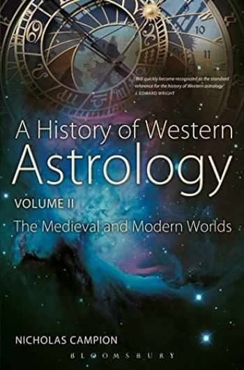 9781441181299-1441181296-A History of Western Astrology Volume II: The Medieval and Modern Worlds